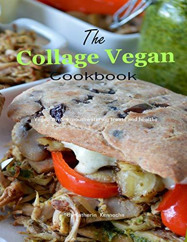 The College Vegan Cookbook: Vegan savory mouthwatering treats and healthy (Vecan cookbook Book 3)