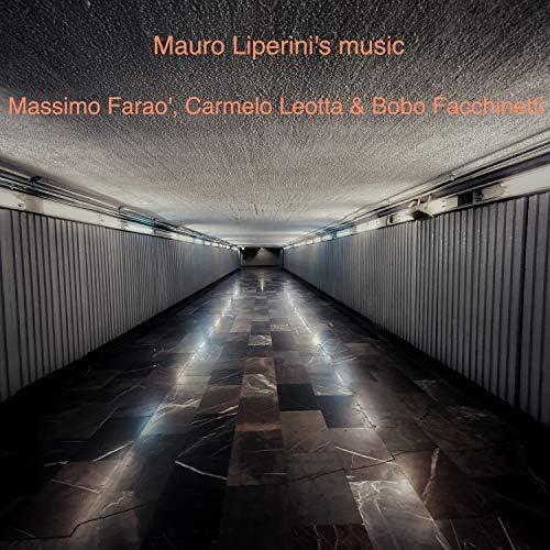 Massimo Faraò, Carmelo Leotta & Bobo Facchinetti