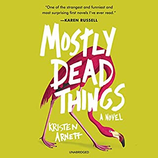 Mostly Dead Things audiobook cover art