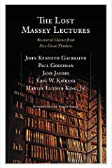 The Lost Massey Lectures: Recovered Classics from Five Great Thinkers (The CBC Massey Lectures) (English Edition) Format Kindle