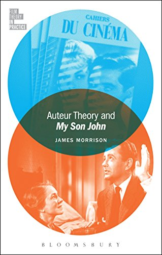 Auteur Theory and My Son John (Film Theory in Practice) (English Edition)