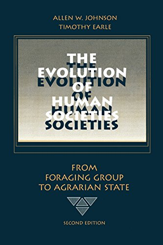 The Evolution of Human Societies: From Foraging Group to Agrarian State, Second Edition