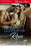 Love on the Run [Oakdale 1] (Siren Publishing Menage Amour)