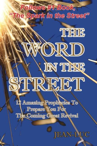 The Word In The Street: 12 Amazing Prophecies To Prepare You For The Coming Great Revival (Volume 2)