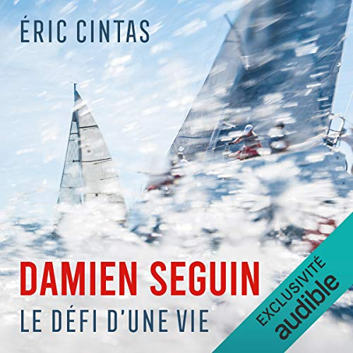 Couverture de Damien Seguin, le défi d'une vie