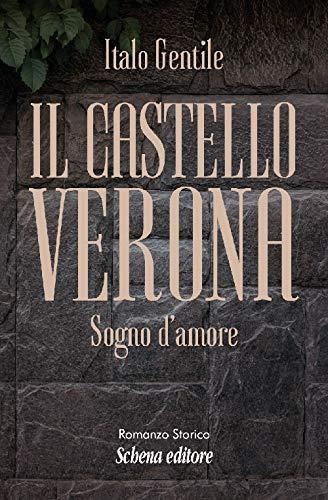 Il castello Verona. Sogno d'amore