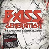 Bass Generation-The Ultimate Trap & Dubstep Collec