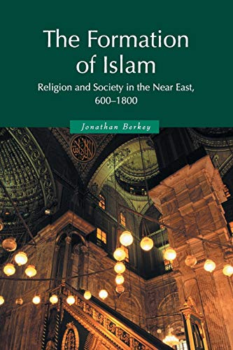 The Formation of Islam: Religion and Society in the Near...