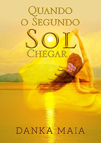 Quando O Segundo Sol Chegar (Livro 1 – trilogia Sol)