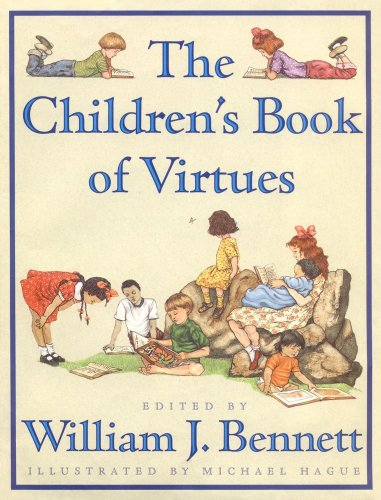 Compare Textbook Prices for The Children's Book of Virtues 1st Edition ISBN 9780684813530 by William J. Bennett,Michael Hague