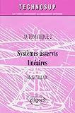 Automatique 2 - Systèmes asservis linéaires