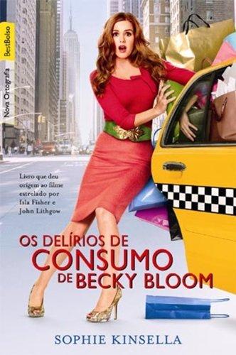 Os Delírios De Consumo De Becky Bloom (edição de bolso)