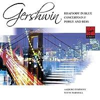Rhapsody in Blue / Concerto in F / Porgy & Bess