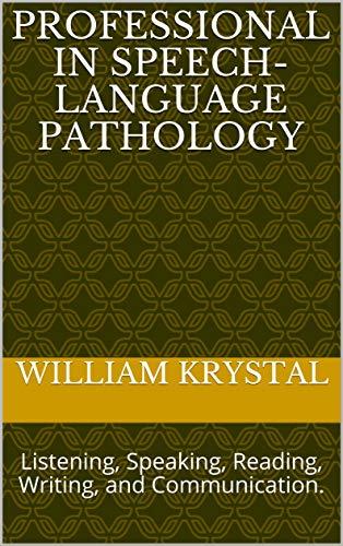 Professional in speech-language pathology: Listening, Speaking, Reading, Writing, and Communication. (English Edition)