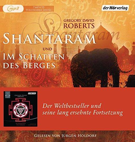 Shantaram und Im Schatten des Berges: Der Weltbestseller und seine lang ersehnte Fortsetzung