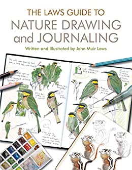 The Laws Guide to Nature Drawing and Journaling by [John Muir Laws]