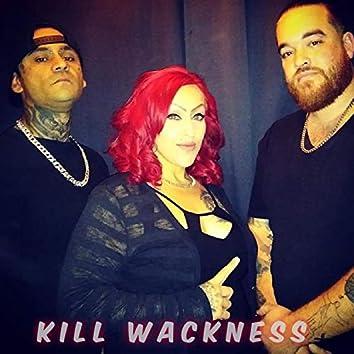 Kill Wackness (feat. T.Z. & Savv)