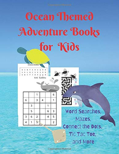 Ocean Themed Adventure Books for Kids: Word Searches, Mazes, Connect the Dots, Tic Tac Toe, and More