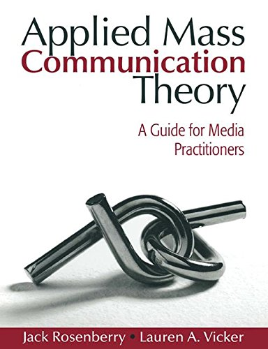 Applied Mass Communication Theory: A Guide for Media Practitioners