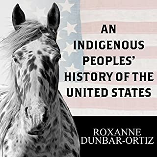 An Indigenous Peoples' History of the United States     Revisioning American History              Written by:                                                                                                                                 Roxanne Dunbar-Ortiz                               Narrated by:                                                                                                                                 Laural Merlington                      Length: 10 hrs and 18 mins     4 ratings     Overall 5.0