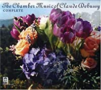 Debussy: Complete Chamber Music (2002-01-08)