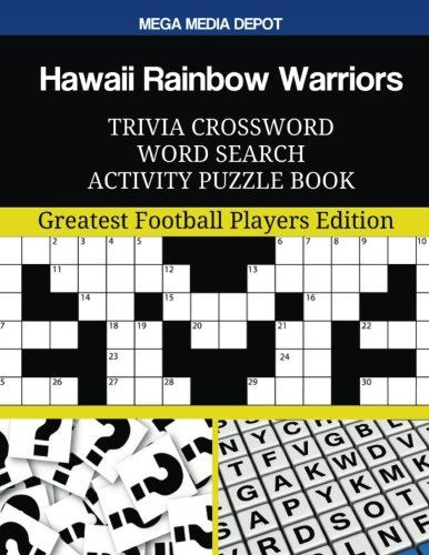 Hawaii Rainbow Warriors Trivia Crossword Word Search Activity Puzzle Book: Greatest Football Players Edition