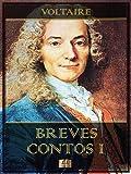 Breves Contos I (Breves Contos de Voltaire Livro 1)