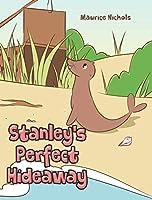 Stanley's Perfect Hideaway