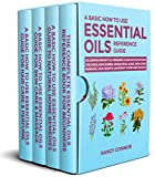 A Basic How to Use Essential Oils Reference Guide: 250 Aromatherapy Oil Remedies & Healing Solutions For Dogs, Bath Bombs, Mosquitos, Acne, Skin Care, ... Recipes and Natural Home Remedies Book 8)