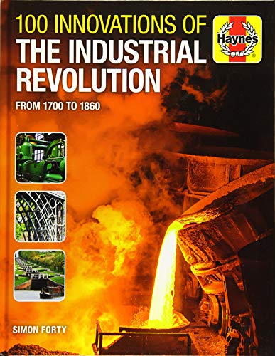 Price comparison product image 100 Innovations of the Industrial Revolution: From 1700 to 1860 (Haynes Manuals)