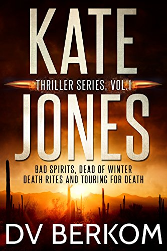 The Kate Jones Thriller Series #1: Bad Spirits, Dead of Winter, Death Rites, Touring for Death (English Edition)