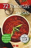 72 RECETAS PARA PREPARAR SALSAS: Ideales para incluir en tu menú diario (Colección Cocina Fácil & Práctica nº 37)