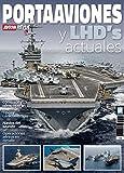 Portaaviones y LHDs actuales. Cómo son y cómo operan