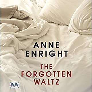 The Forgotten Waltz                   By:                                                                                                                                 Anne Enright                               Narrated by:                                                                                                                                 Caroline Lennon                      Length: 7 hrs and 18 mins     5 ratings     Overall 3.2