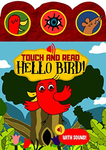 Touch and Read Hello Bird! (3 Button Sound eBook) : An Early Reader Sight Word Story Book: A fun sound effect filled interactive book to teach common words ...  (Ages 3 to 5) (English Edition)