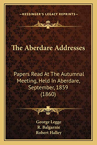 Aberdare Addresses: Papers Read At The Autumnal Meeting, Held In Aberdare, September, 1859 (1860)