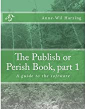 [(The Publish or Perish Book, Part 1: A Guide to the Software )] [Author: Anne-Wil Harzing] [Aug-2011]