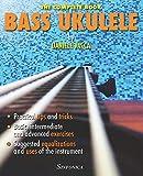 BASS UKULELE: THE COMPLETE MANUAL