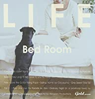 LIFE~Bed Room
