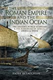 4. The Roman Empire and the Indian Ocean: The Ancient World Economy & the Kingdoms of Africa, Arabia & India