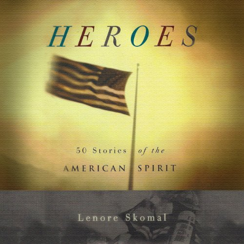 Heroes: 50 Stories of the American Spirit audiobook cover art