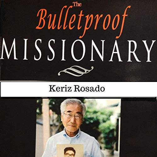 The Bulletproof Missionary Audiobook By Keriz Rosado cover art