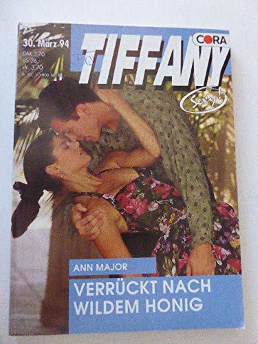 Verrückt nach wildem Honig (Tiffany - Sexy - Nr. 571)