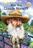 Who Was Claude Monet? (Who Was?)