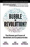 Blockchain Bubble or Revolution: The Future of Bitcoin, Blockchains, and Cryptocurrencies