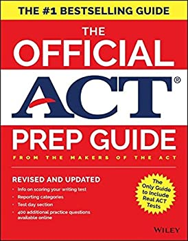 The Official ACT Prep Guide 2018  Official Practice Tests + 400 Bonus Questions Online