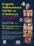 ECOGRAFIA TRIDIMENSIONAL (3D/4D) EN EL EMBARAZO. COLECCION DE MEDICINA FETAL Y PERINATAL + CD-ROM
