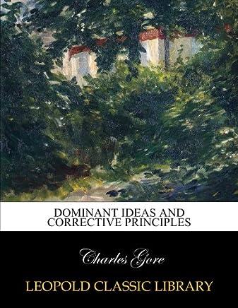Dominant ideas and corrective principles