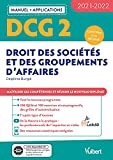 DCG 2 - Droit des sociétés et des groupements d'affaires - Manuel et Applications 2021-2022 (2021)
