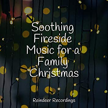 Soothing Fireside Music for a Family Christmas